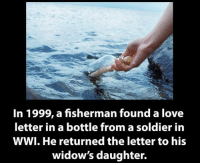 Memes, Soldiers, and Love Letter: In 1999, a fisherman found a love  letter in a bottle from a soldier in  WWI. He returned the letter to his  widow's daughter.