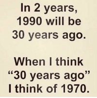 "Crazy, Will, and Think: In 2 years,  1990 will be  30 years ago  When I think  ""30 years ago""  I think of 1970 This is crazy 🤯 https://t.co/X3jhzLNG2n"