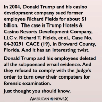 Surprise surprise! Trump deleted all his subpoenaed email evidence. Sure would be a shame if this info went viral.  [CB]: In 2004, Donald Trump and his casino  development company sued former  employee Richard Fields for about l  billion. The case is Trump Hotels &  Casino Resorts Development Company,  LLC v. Richard T. Fields, et al., Case No.  04-2029 CACE (19), in Broward County,  Florida. And it has an interesting twist.  Donald Trump and his employees deleted  all the subpoenaed email evidence. And  they refused to comply with the Judge's  order to turn over their computers for  forensic examination.  Just thought you should know.  AMERICAN NEWSX Surprise surprise! Trump deleted all his subpoenaed email evidence. Sure would be a shame if this info went viral.  [CB]