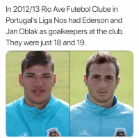 Future world class! 🙌: In 2012/13 Rio Ave Futebol Clube in  Portugal's Liga Nos had Ederson and  Jan Oblak as goalkeepers at the club  They were just 18 and 19.  Lacatoni Future world class! 🙌