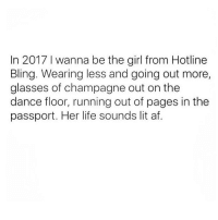Yassss follow @sassy__bitch69 • • hoesbelike lemonadefacts hoeislife bitchesbelike 420 doggo dankmeme savage drunk turnt fuckboy hoodmeme hoodclips: In 2017 l wanna be the girl from Hotline  Bling. Wearing less and going out more,  glasses of champagne out on the  dance floor, running out of pages in the  passport. Her life sounds lit af. Yassss follow @sassy__bitch69 • • hoesbelike lemonadefacts hoeislife bitchesbelike 420 doggo dankmeme savage drunk turnt fuckboy hoodmeme hoodclips