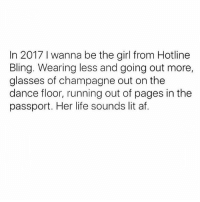 Goalz 🙌🏼 Get following my fave @sassy__bitch69 @sassy__bitch69 @sassy__bitch69 @sassy__bitch69: In 2017 l wanna be the girl from Hotline  Bling. Wearing less and going out more,  glasses of champagne out on the  dance floor, running out of pages in the  passport. Her life sounds lit af. Goalz 🙌🏼 Get following my fave @sassy__bitch69 @sassy__bitch69 @sassy__bitch69 @sassy__bitch69