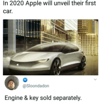 Apple, Memes, and Running: In 2020 Apple will unveil their first  car.  @Sloondadon  Engine & key sold separately. Running on iGas only