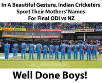 Beautiful, Finals, and Bowling: In A Beautiful Gesture, Indian Cricketers  Sport Their Mothers' Names  For Final ODI vs NZ  A Casino Pride  DEVIZZYEND Sanjay Ghodawat Group  Hero Hero  Casino Pride Casino Prid  Sanjay Ghodawat Group  Grou  Well Done Boys! And Series is SEALED! Brilliant Game Indian Team wearing Jerseys with their Mother's name & this is what Happens! What a Tribute 🇮🇳❤️ AmitMishra displays some off some World Class Spin Bowling 👌🏻 5 Wicket haul in just 6 overs 🙌🏻 Legendary Stuff ManOfTheMatch ManOfTheSeries This is Least ever Overs faced by NewZealand in World Cricket! India wins by 190 😍 Happy Diwali gift to Country 🇮🇳🇮🇳🇮🇳