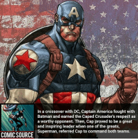 America, Batman, and Disney: In a crossover with DC, Captain America fought with  a worthy opponent. Then, Cap proved to be a great  and inspiring leader when one of the greats,  Superman, referred Cap to command both teams.  Batman and earned the Caped Crusader's respect as  Batman and earnn Then, Cap proved to be a gre  COMICSOURCE Superman, referred Cap to ooeof the greats Batman VS Cap who would win? ________________________________________________________ PeterParker Ironman BlackWidow Avengers Marvel Hulk Spiderman BlackPanther MCU Venom Hawkeye SpidermanHomecoming DarthVader Thor CaptainAmerica StarWars Deadpool Like CivilWar Antman quicksilver Like4Like Facts Comics Lukecage Daredevil Marvel ThorRagnarok Disney DCComics
