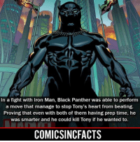 Batman, Disney, and Iron Man: In a fight with Iron Man, Black Panther was able to perform  a move that manage to stop Tony's heart from beating.  Proving that even with both of them having prep time, he  was smarter and he could kill Tony if he wanted to.  COMICSINCFACTS Can't wait for the movie‼️‼️ Please Turn On Your Post Notifications For My Account😜👍! - - - - - - - - - - - - - - - - - - - - - - - - Batman Superman DCEU DCComics DeadPool DCUniverse Marvel Flash MarvelComics MCU MarvelUniverse Netflix DeathStroke JusticeLeague StarWars Spiderman Ironman Batman Logan TheJoker Like4Like L4L WonderWoman DoctorStrange Flash JusticeLeague WonderWoman Hulk Disney CW DarthVader Tonystark Wolverine