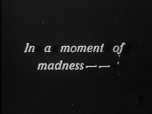 Madness, Moment, and In A: In a moment of  madness-