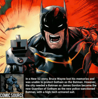All he's missing is a cape ________________________________________________________ Thor WonderWoman JusticeLeague DC Superman Batman Deadpool DCEU Joker Flash Spiderman loganpaul ricegum art Hulk Deadpool Like4Like Spiderman Avengers CaptainAmerica love Facts Comics Marvel StarWars Marvel IronMan Disney Wolverine jakepaul: In a New 52 story, Bruce Wayne lost his memories and  was unable to protect Gotham as the Batman. However,  the city needed a Batman so James Gordon became the  new Guardian of Gotham as the new police-sanctioned  Batman, with a high-tech armored suit.  COMIC SOURCE All he's missing is a cape ________________________________________________________ Thor WonderWoman JusticeLeague DC Superman Batman Deadpool DCEU Joker Flash Spiderman loganpaul ricegum art Hulk Deadpool Like4Like Spiderman Avengers CaptainAmerica love Facts Comics Marvel StarWars Marvel IronMan Disney Wolverine jakepaul