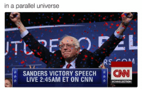 cnn.com, Live, and Parallels: in a parallel universe  SANDERS VICTORY SPEECH  LIVE 2:45AM ET ON CNN  CNN  ACNNELECTION