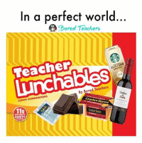 Bored, Energy, and Memes: In a perfect world  ored Teachers  Teacher  ENERGY  By Bored Teachers  Cnillen  LUNCH COMBINATIONS  Cracker Barrel  11g  SANITY Packed with 11g of sanity. 🤣