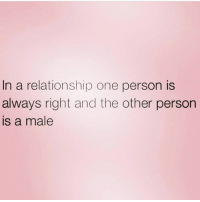 Memes, Queen, and In a Relationship: In a relationship one person is  always right and the other person  is a male Oh I just can't wait to be Queen 👑💁🏼🦁
