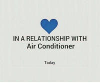 Bae, Funny, and Summer: IN A RELATIONSHIP WITH  Air Conditioner  Today You can catch me with my summer bae... https://t.co/4yjEflUBcQ