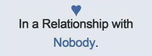 Like-If You Want This :D: In a Relationship with  Nobody. Like-If You Want This :D