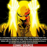 Memes, Daredevil, and 🤖: In a simulation created by Norman Osborn, Iron Fist killed Spider-Man  by punching him through the chest. In that same simulation he swated  bullets with chi energy back at Captain America (Bucky) and threw a  chi charged shield through wolverine's head.  COMIC SOURCE Good thing they were only simulations Comic: Thunderbolts 137 __________________________________________________ IronFist Daredevil Wolverine Logan Deadpool Spiderman Hulk LukeCage X23 CaptainAmerica Avengers Xmen StarWars Defenders Ironman DarthVader Doctorstrange Yoda SpidermanHomecoming Marvel ComicFacts Superhero Comics Like4ike Like Facts Disney DCcomics Netflix