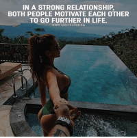 Life, Love, and Memes: IN A STRONG RELATIONSHIP  BOTH PEOPLE MOTIVATE EACH OTHER  TO GO FURTHER IN LIFE.  www.HIGHINLOVE CO Tag Your Love ❤️