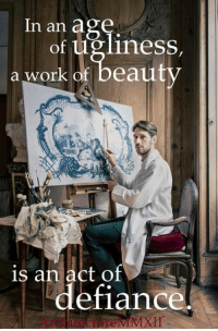 """Beautiful, Dank, and Facebook: In an age  of ugliness,  a work of beauty  is an act of  defiance In an age of ugliness, a work of beauty is an act of defiance.  """"At any time between 1750 and 1930 if you asked educated people to describe the aim of poetry, art or music, they would have replied """"beauty."""" And if you had asked for the point of that you would have learned that beauty is a value, as important as truth and goodness.   Then in the 20th century beauty stopped being important. Art increasingly aimed to disturb and to break moral taboos. It was not beauty but originality however achieved and at whatever moral cost that won the prizes.   Not only has art made a cult of ugliness. Architecture too has become soul-less and sterile. And it is not just our physical surroundings that have become ugly.  Our language, our music and our manners are increasingly raucous, self-centered and offensive as though beauty and good taste have no real place in our lives.""""  - Sir Roger Scruton  Photograph credit: Frantz Wehrlé ( https://www.facebook.com/FrantzWehrlePeintreDecorateur)"""