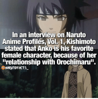 """Anime, Facts, and Memes: In an interview on Naruto  Anime Profiles Vol. 1 Kishimoto  stated that Anko is his favorite  female character, because of her  Irelationship with Orochimaru"""".  NARUTO FACTS She's one of my favs too! 😍 