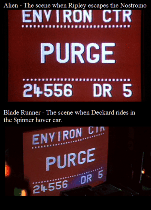 """In Blade Runner (1982), a screen labelled """"PURGE"""" inside the hover car is the same screen displayed when Ripley activates the escape shuttle in Alien (1979): In Blade Runner (1982), a screen labelled """"PURGE"""" inside the hover car is the same screen displayed when Ripley activates the escape shuttle in Alien (1979)"""