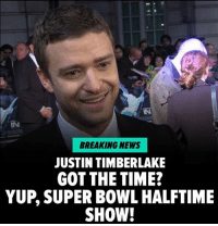 Look who's back. Is JT bringing *NSYNC or Janet Jackson? Read more at TMZ. SuperBowl tmz justintimberlake tmzsports: IN  BREAKING NEWS  JUSTIN TIMBERLAKE  GOT THE TIME?  YUP, SUPER BOWL HALFTIME  SHOW! Look who's back. Is JT bringing *NSYNC or Janet Jackson? Read more at TMZ. SuperBowl tmz justintimberlake tmzsports