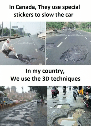 In Belgium we use 3D techniques! Other countries can learn from us by PoiterKerton MORE MEMES: In Canada, They use special  stickers to slow the cair  SION  In my country,  We use the 3D techniques In Belgium we use 3D techniques! Other countries can learn from us by PoiterKerton MORE MEMES