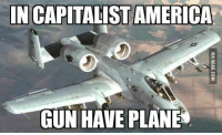 IN CAPITALIST AMERICA  GUN HAVE PLANE Best Russian memes go
