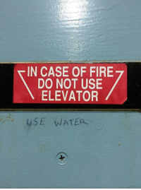 Fire, Case, and Use: IN CASE OF FIRE  DO NOT USE  ELEVATOR