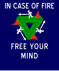 Fire, Free, and Mind: IN CASE OF FIRE  FREE YOUR  MIND