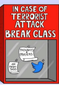 "Barcelona, Dank, and Meme: IN CASE OF  TERRORIST  AT TACK  BREAK GLASS  THOUGHTS  RRAYERS  HASH  TAGS <p>It&rsquo;s that time again (Barcelona) via /r/dank_meme <a href=""http://ift.tt/2vHC4Zt"">http://ift.tt/2vHC4Zt</a></p>"