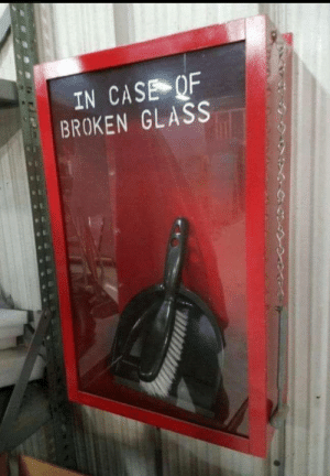 Funny, Glass, and Who: IN CASE QF  BROKEN GLASS Somebody give the person who designed this a medal via /r/funny https://ift.tt/2Pxeo1G