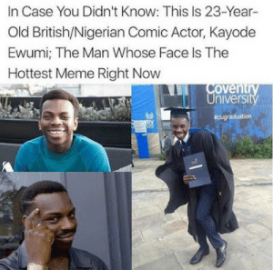 In case you didnt kno http://ift.tt/2nrUV8g: In Case You Didn't Know: This Is 23-Year-  Old British/Nigerian Comic Actor, Kayode  Ewumi; The Man Whose Face Is The  Hottest Meme Right Now  nivers In case you didnt kno http://ift.tt/2nrUV8g