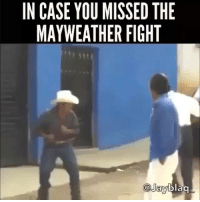 Friends, Funny, and Jay: IN CASE YOU MISSED THE  MAYWEATHER FIGHT  blaa  @Jay ••••• These videos never end !! lol😂 😩 (Double tap if you laughed- tag 3 friends 👇) 😭😂😭😂😭😂 ----------------- Follow for more funny videos😭😂👇 💥 @theratchetvideos 💥 🔥 @theratchetvideos 🔥 💥 @theratchetvideos 💥