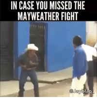 Chill, Friends, and Funny: IN CASE YOU MISSED THE  MAYWEATHER FIGHT  blaq  @Jay ••••• BRUHHH Noooo chill 😂😩 !!! (DOUBLE TAP and tag 3 friends 👇)😭😂😭😭 ----------------- Follow for more funny videos😂😭👇 💥 @StreetVideos 💥 🔥 @StreetVideos 🔥 💥 @StreetVideos 💥