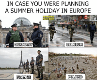 Belgium, Memes, and Summer: IN CASE YOU WERE PLANNING  A SUMMER HOLIDAY IN EUROPE  FBIPOLEMICAL  POLISH MEMES  GERMANY  BELGIUM  FRANCE With Polska chce wyjść z UE