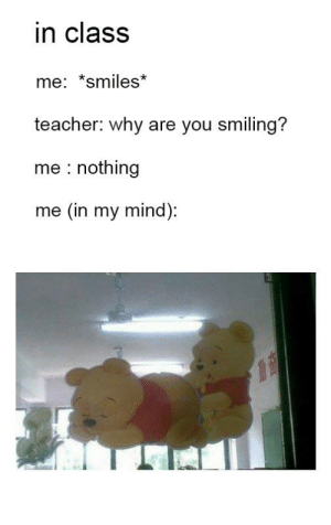 https://t.co/JMTsvVEB0B: in class  me: *smiles*  teacher: why are you smiling?  me nothing  me (in my mind): https://t.co/JMTsvVEB0B