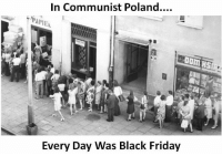 In Communist Poland....  Every Day Was Black Friday Crazy Polish Guy