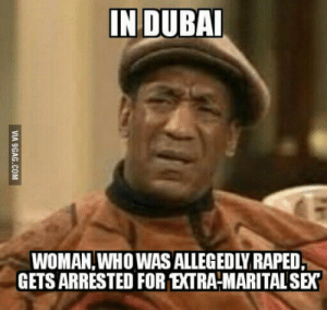 Sex, Constitution, and Dubai: IN DUBA  WOMAN, WHO WAS ALLEGEDLY RAPED  GETS ARRESTED FOR EXTRA-MARITAL SEX Dubai: u need to upgrade ur constitution.