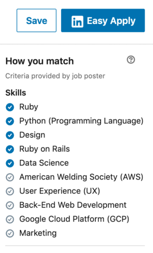 One of these things is not like the other: in Easy Apply  Save  How you match  Criteria provided by job poster  Skills  Ruby  Python (Programming Language)  Design  Ruby on Rails  Data Science  American Welding Society (AWS)  User Experience (UX)  Back-End Web Development  Google Cloud Platform (GCP)  Marketing One of these things is not like the other