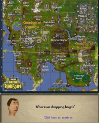 Click, Gif, and Wizards: in  eroe  gif Guild  no  llaged  Edgeville  alace  MountainMonastery  2Druids  Circle  Varrock  Dwarven  Mine  Coo  O  Kingdom of BarbananGu  Asgarnia  Barbaria  Villay  na  Champions  River Lum-Guild  hite l  . , castle  Draynor Manor  Dark WWizards  TOwer  Crafting  o Draynor  ul  Village o e  Melzar  Maz  Port  RmingtonSarim  Lumbridge  Swamp  FORTNITE  BATTLE  Wizards Tower g  RUNESCAPE  10  Mud  Where we dropping boys?  Click here to continue