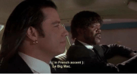 Pulp Fiction (1994): in French accent):  Le Big Mac. Pulp Fiction (1994)