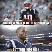 Internet, Memes, and Super Bowl: in  @FUNNIESTNFLMEMES  ICOULDVE MADEIT TOTHE SUPER BOWL  BUT THEN IGOT HIGH The Internet is ruthless! https://t.co/MIFG8waHOm