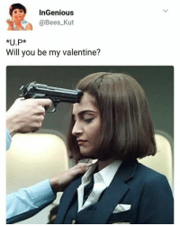Memes, 🤖, and Be My Valentine: In Genious  @Bees Kut  *U.P*  Will you be my valentine? Kanpur 😂