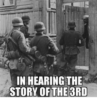 Meme idea by @iurialnogueira ww2 wehrmacht german thirdreich military history: IN HEARING THE  STORY OF THE 3RD Meme idea by @iurialnogueira ww2 wehrmacht german thirdreich military history