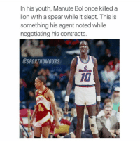 Memes, Lion, and Lions: In his youth, Manute Bol once killed a  lion with a spear while it slept. This is  something his agent noted while  negotiating his contracts.  ESPORTHUMOURS Bol is Savage😳 - Via - - @sportshumors