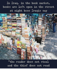 Beautiful, Books, and Facts: In Iraq, in the book market,  books are left open in the street  at night bcos Iraqis say  PLANTS  VAR Π  the reader does not steal  and the thief does not read 📚 📖 📚 💗 ⇒Love ❤️, flow 💬, serve ✨⇐ . . . . . . . . . . . . . nature habitat geyser science amazing facts video natural italy sand wow instatag facts instafun instavideo videos spiritual beautiful london amazingfact memes mindblown fact magic insta sun trees tree book