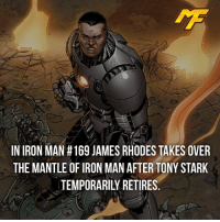 Facts, Iron Man, and Meme: IN IRON MAN #169 JAMES RHODES TAKES OVER  THE MANTLE OF IRON MAN AFTER TONY STARK  TEMPORARILY RETIRES |- Who's the better James, Rhodey or Bucky?🤔 -| - - - - marvel marveluniverse dccomics marvelcomics dc comics hero superhero villain xmen apocalypse xmenapocalypse mu mcu doctorstrange spiderman deadpool meme captainamerica ironman teamcap teamstark teamironman civilwar captainamericacivilwar marvelfact marvelfacts fact facts suicidesquad