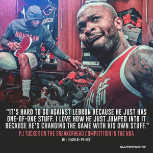 "PJ Tucker sees LeBron as a worthy opponent in the kicks department 👌👟: IN  ""IT'S HARD TO GO AGAINST LEBRON BECAUSE HE JUST HAS  ONE-OF-ONE STUFF. I LOVE HOW HE JUST JUMPED INTO IT  BECAUSE HE'S CHANGING THE GAME WITH HIS OWN STUFF.""  PJ TUCKER ON THE SNEAKERHEAD COMPETITION IN THE NBA  HIT DEANTAE PRINCE  CLUTCHPOTNTS PJ Tucker sees LeBron as a worthy opponent in the kicks department 👌👟"
