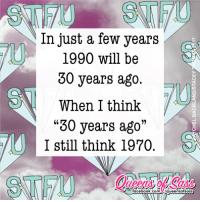 """Memes, 🤖, and Deals: In just a few years  1990 will be  30 years ago.  When I think  """"30 years ago""""  I still think 1970  facebook.com I can't deal with it 🙈  #QueensofSass"""