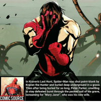 "Spidey's unwillingness to be defeated is awesome! ________________________________________________________ Thor GreenLantern WonderWoman JusticeLeague DC Superman Batman Deadpool DCEU Joker Flash Spiderman DarthVader Aquaman Robin Hulk Deadpool Like Spiderman Avengers CaptainAmerica Like4Like Facts Comics Marvel StarWars Marvel IronMan Disney Wolverine: In Kraven's Last Hunt, Spider-Man was shot point-blank by  Kraven the Hunter and buried deep underground in a grave.  Then after being buried for so long, Peter Parker, unwilling  to stay defeated burst through the packed soil of his grave,  As 엮 screaming for ""Mary Jane!"", who was his new wife  COMIC SOURCE Spidey's unwillingness to be defeated is awesome! ________________________________________________________ Thor GreenLantern WonderWoman JusticeLeague DC Superman Batman Deadpool DCEU Joker Flash Spiderman DarthVader Aquaman Robin Hulk Deadpool Like Spiderman Avengers CaptainAmerica Like4Like Facts Comics Marvel StarWars Marvel IronMan Disney Wolverine"