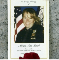 "9/11, Bailey Jay, and Martin: In Looing Memory  of  Memmorial Mass  THURSDAY FEBRUARY 14, 2002-200 pm.  CATHED NYPD Officer Moira Smith was the first officer to report the terrorist attacks of September 11, 2001 when she saw the first plane strike the first tower of the World Trade Center. Smith, a 13-year veteran, ran into the towers and began assisting in the evacuation. Her coolness under pressure was remembered by a survivor, Martin Glynn: ""The mass of people exiting the building felt the calm assurance that they were being directed by someone in authority who was in control of the situation. Her actions even seemed ordinary, even commonplace. She insulated the evacuees from the awareness of the dangerous situation they were in, with the result that everything preceded smoothly."" Officer Smith is credited with saving hundreds of lives that day, giving her own in the process. She was the only female NYPD officer to die on 9-11. She was survived by her 2-year-old daughter and her husband."