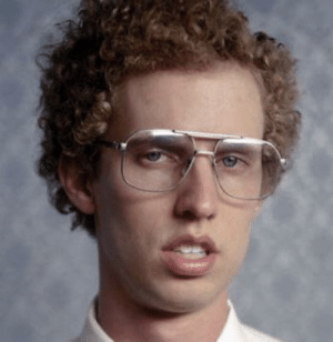 Dude, Napoleon Dynamite, and Cool: In Napoleon Dynamite, he's not an incel, because that term hadn't been invented yet. And also because he's a just a cool dude.